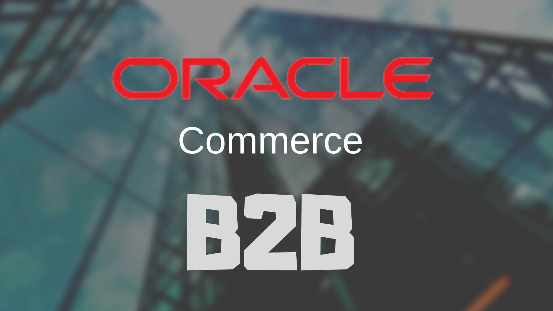 Oracle commerce B2B